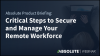 Critical Steps to Secure and Manage Your Remote Workforce