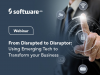 From Disrupted to Disruptor: Using Emerging Tech to Transform your Business