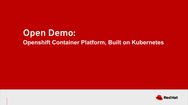 Open Demo: Openshift Container Platform, Built on Kubernetes 04/1/2020