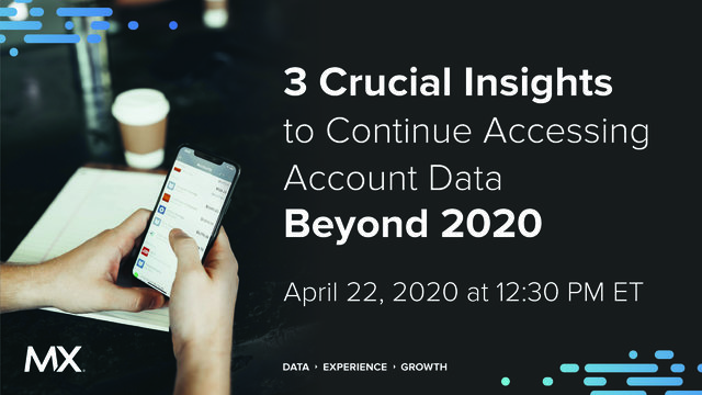 3 Crucial Insights to Continue Accessing Account Data Beyond 2020