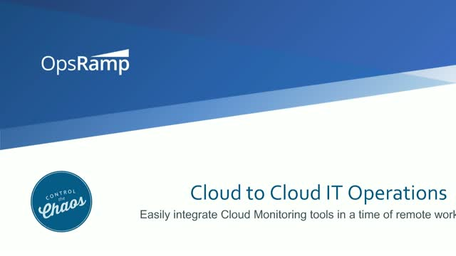Cloud to Cloud, Easily Integrate Cloud Monitoring Tools in a Time of Remote Work