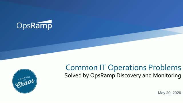 Common Operations Problems Solved by OpsRamp Discovery and Monitoring