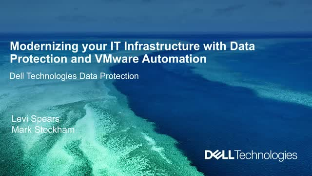 Modernizing your IT Infrastructure with Data Protection and VMware Automation