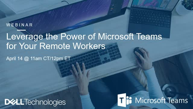 Leverage the Power of Microsoft Teams for Your Remote Workers