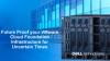 Future Proof Your VMware Cloud Foundation Infrastructure for Uncertain Times