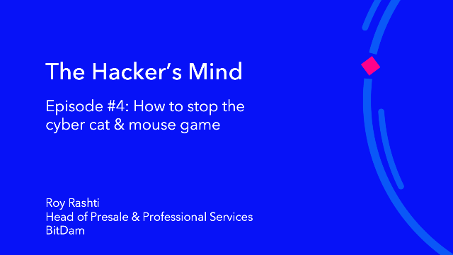 The Hacker's Mind: Episode #4 -  How to Stop the Cyber Cat & Mouse Game
