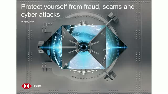 HSBC Presents: Protect yourself from fraud, scams and cyber attacks