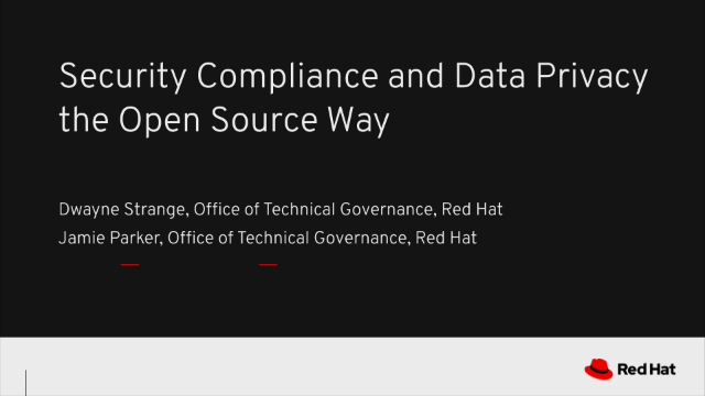 Security Compliance and Data Privacy the Open Source Way