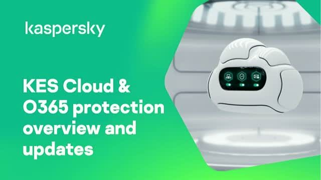KES Cloud & O365 protection overview and updates