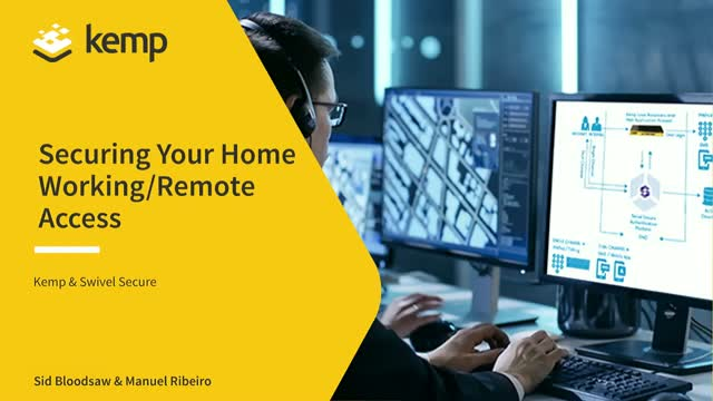 Securing Your Home Working/Remote Access with Swivel and Kemp