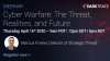 Cyber Warfare: The Threat, Realities, and Future