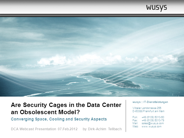 Are Security Cages in the Data Centre an Obsolescent Model?