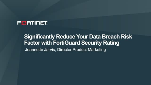 Significantly Reduce Your Data Breach Risk Factor with FortiGuard Security Ratin