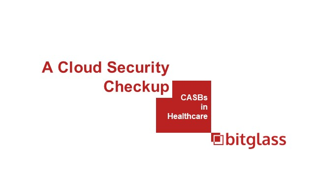 A Cloud Security Checkup: CASBs in Healthcare