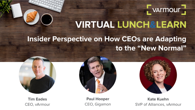 "Lunch & Learn: Insider Perspective on How CEOs are Adapting to the ""New Normal"""
