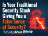 Is Your Traditional Security Stack Giving You A False Sense of Security?