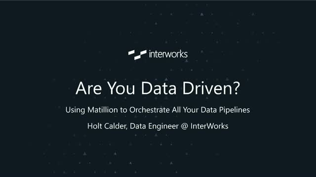 Are You Data Driven? Using Matillion to Orchestrate All Your Pipelines