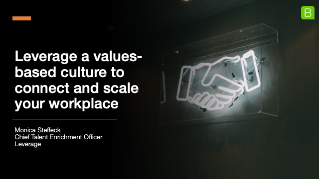 Leverage a values-based culture to connect and scale your workplace