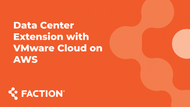 Data Center Extension with VMware Cloud on AWS