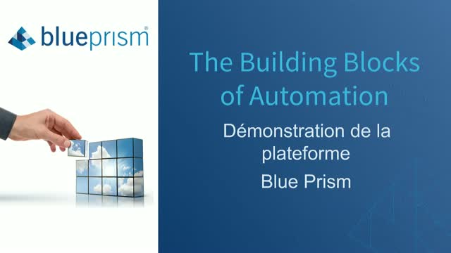 Wébinaire de démo Blue Prism | The Building Blocks of Automation