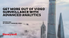 How to Get More Out Of Video Surveillance With Advanced Analytics