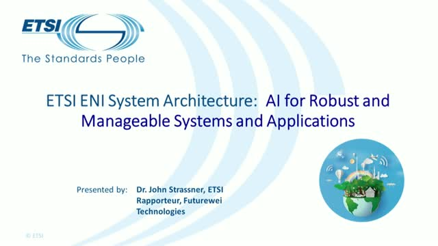 ETSI ENI Architecture:  AI for robust and manageable systems and applications.