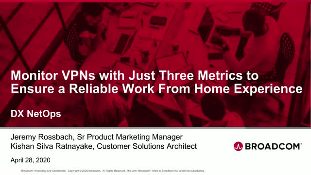 Monitor VPNs with Three Metrics to Ensure a Reliable Work From Home Experience