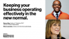 Keeping your business operating effectively in the new normal.