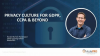 Privacy Culture for GDPR, CCPA & Beyond