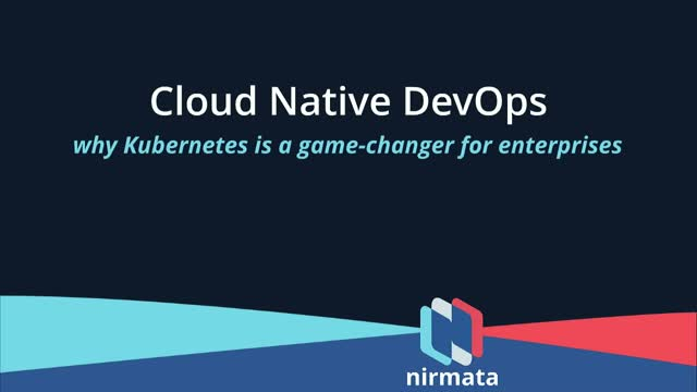Cloud Native DevOps: Why Kubernetes is a game-changer for enterprises