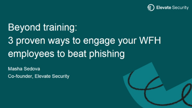 Beyond training: 3 proven ways to engage your WFH employees to beat phishing.