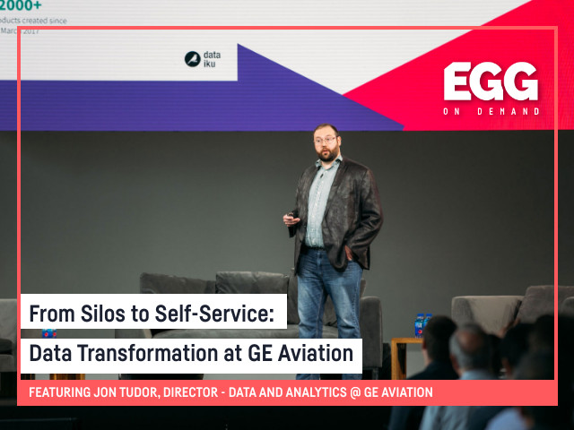 EGG On-Demand: From Silos to Self-Service: Data Transformation at GE Aviation