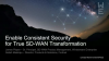 Enable Consistent Security for True SD-WAN Transformation