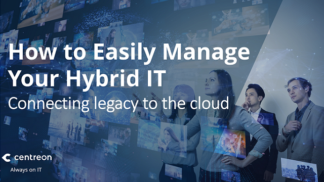 How to easily manage your hybrid IT: connecting legacy to the cloud