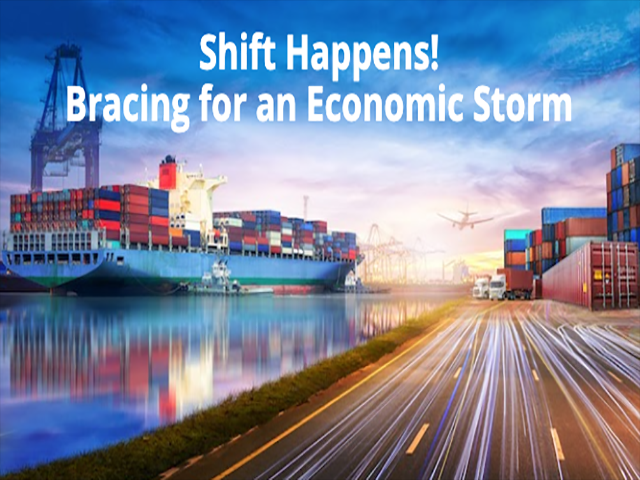 Shift Happens! Bracing for an Economic Storm