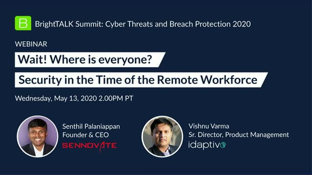 Wait! Where is everyone? Security in the Time of the Remote Workforce