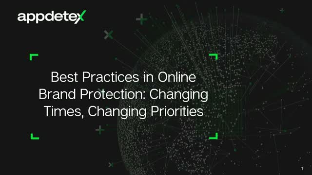Best Practices in Online Brand Protection: Changing Times, Changing Priorities