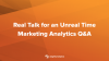 Real Talk for an Unreal Time | Marketing Analytics Q&A