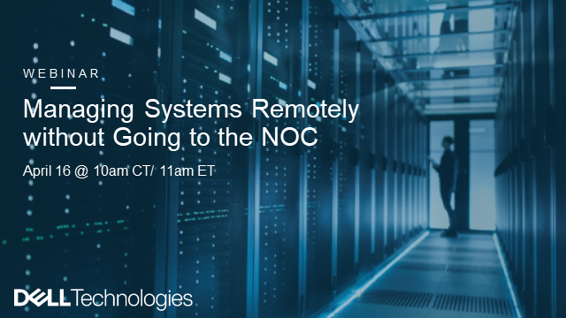 Managing Systems Remotely without Going to the NOC