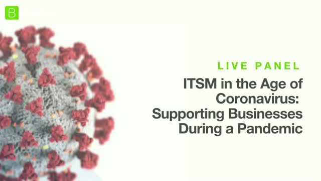 ITSM in the Age of Coronavirus: Supporting Businesses During a Pandemic