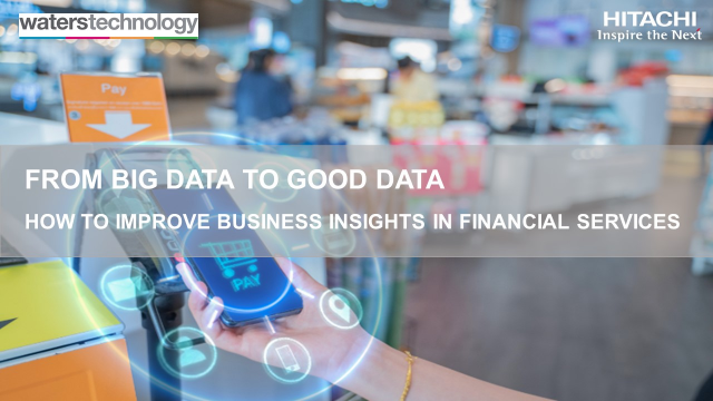 From Big Data to Good Data-Improve Business Insights in Financial Services