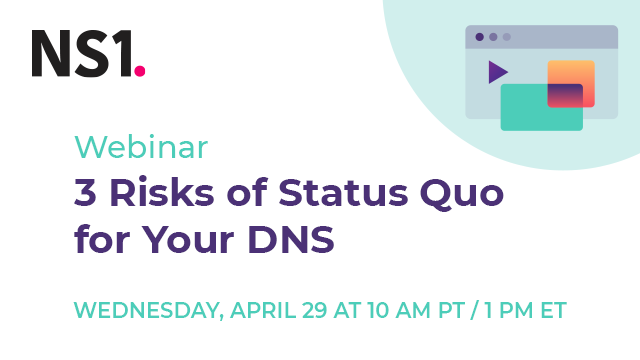 3 Risks of Status Quo for Your DNS