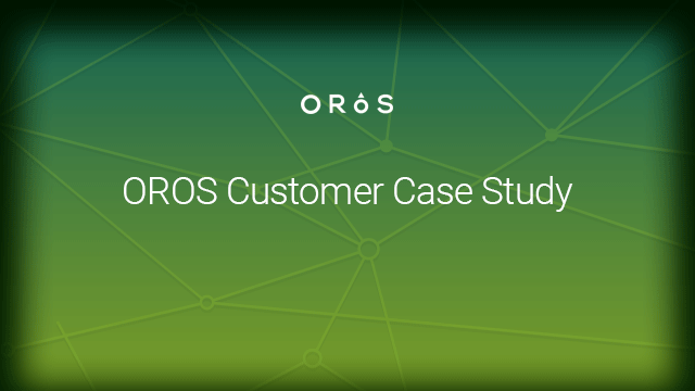 OROS Customer Case Study