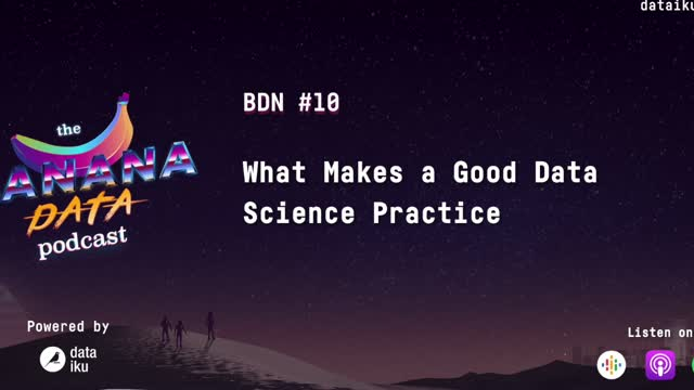 [SEASON 1 EP 10] What Makes a Good Data Science Practice
