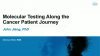 Molecular testing along the cancer patient journey