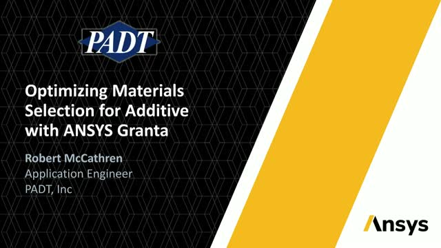 Optimizing Materials Selection for Additive Manufacturing with ANSYS Granta