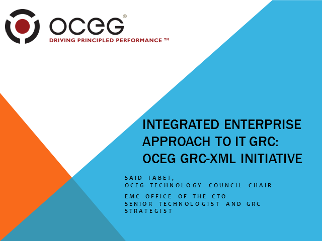 Integrated Enterprise Approach to IT GRC: OCEG GRC-XML Initiative