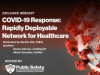 COVID-19 Response: Rapidly Deployable Network for Healthcare