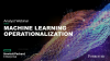 Analyst Webinar: Machine Learning Operationalization
