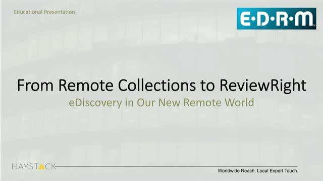 From Remote Collections to ReviewRight: eDiscovery in our New Remote World